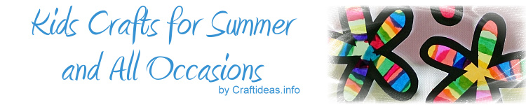 Crafts for Kids for Summer and All Occasions