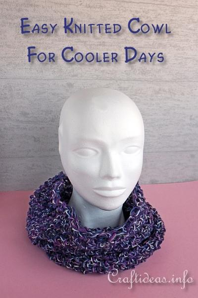 Easy Knitted Cowl for Cooler Days