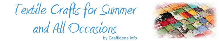 Textile Crafts for Summer and All Occasions