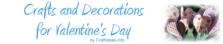 Valentine's Day Crafts and Decorations