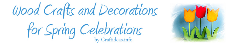 Wood Crafts for Spring Celebrations